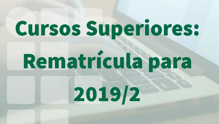 Cursos Superiores: Processo de Rematrícula para 2019/2